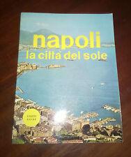"""Libri/Riviste/Giornali """" NAPOLI CITTA' DEL SOLE """" Storti Guide/1973"""