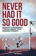 Never Had it So Good: Burnley Football Club, Book, New Paperback