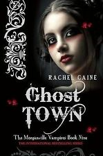 Ghost Town  - The Morganville Vampires Book Nine By Rachel Caine