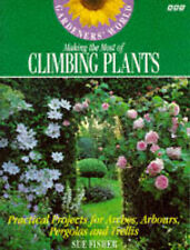 """Gardeners' World"" Making the Most of Climbing Plants: Practical Projects for Ar"