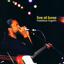 Live at Bose by Thaddeus Hogarth (CD, May-2005, Mad Fad Records) FREE SHIPPING