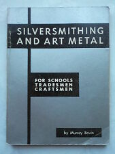 MURRAY BOVIN.SILVERSMITHING AND ART METAL.S/B 1973.B/W ILLS PHOTOS.SCHOOLS TRADE