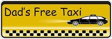 Dads Taxi Dads Free Taxi Cab Sticker Decal Graphic Vinyl Label