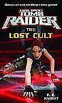 Lara Croft: Tomb Raider: The Lost Cult by E. E. Knight