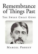 Marcel Proust Classics: Remembrance of Things Past : The Sweet Cheat Gone by...