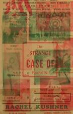 The Strange Case of Rachel K by Rachel Kushner (2016, Paperback)