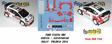 DECAL  1/43 -  FORD  FIESTA WRC  -  KUBICA - Rally Polonia   2014