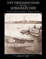 FIVE THOUSAND YEARS ON THE LOXAHATCHEE - NEW HARDCOVER BOOK