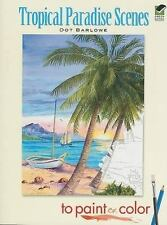Dover Art Coloring Book: Tropical Paradise Scenes to Paint or Color by Dot...