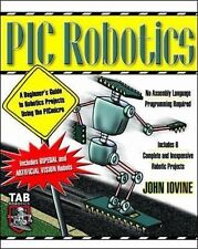 NEW PIC Robotics: A Beginner's Guide to Robotics Projects Using the PIC Micro by