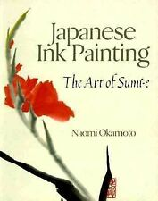 Japanese Ink Painting by Naomi Okamoto- the art of sumi-e (1996,s/c)