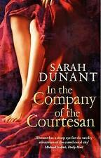 In the Company of the Courtesan by Sarah Dunant (Paperback)- great condition