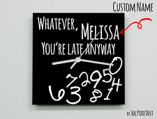 Custom Name Whatever, you're late anyway / Square Black - Wall Clock