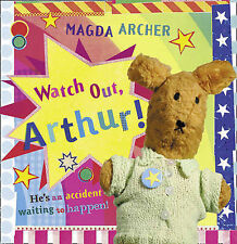 Watch Out, Arthur! by Magda Archer (Paperback, 2010)