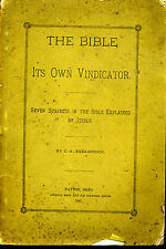 The Bible: It's Own Vindicator   Seven Subjects In The Bible....  (1887 Edition)