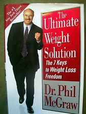 The Ultimate Weight Solution : The 7 Keys to Weight Loss Freedom by Dr. Phil