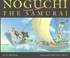 Noguchi the Samurai by Burt Konzak (1994, Picture Book, Unabridged)