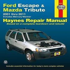 Haynes Ford Escape and Mazda Tribute 2001 Thru 2011 repair manual