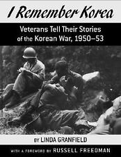 I Remember Korea: Veterans Tell Their Stories of the Korean War