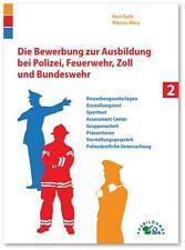Die Bewerbung zur Ausbildung bei Polizei, Feuerwehr, Zoll und Bundeswehr von...