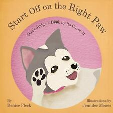 Don't Judge a Book by Its Cover: Start off on the Right Paw by Denise Fleck...