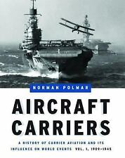 Aircraft Carriers: A History of Carrier Aviation and Its Influence on -ExLibrary