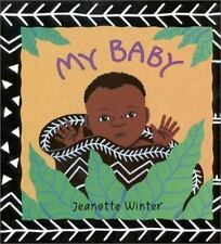 My Baby by Jeanette Winter (2001, Hardcover)