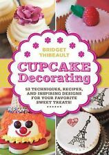 CUPCAKE DECORATING 52 Techniques, Recipes, and Inspirational Designs NEW HC