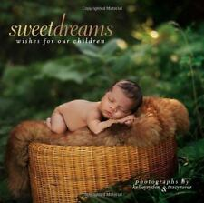 Sweet Dreams: Wishes for Our Children by Tracy Raver; Kelley Ryden