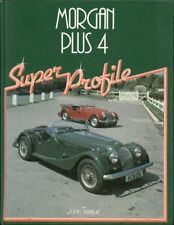MORGAN PLUS 4 ( 1950 - 1987 ) DESIGN , DEVELOPMENT & PRODUCTION HISTORY BOOK