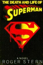 The Death and Life of Superman:  A Novel Stern, Roger Hardcover