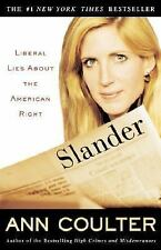 Slander : Liberal Lies about the American Right Ann Coulter First Edition