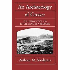 An Archaeology of Greece: The Present State and Future Scope of a Discipline (Sa