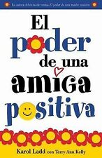 El Poder de una Amiga Positiva by Karol Ladd and Terry Ann Kelly (2007, Book,...