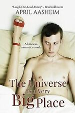 The Universe Is a Very Big Place by April Aasheim (2013, Paperback)