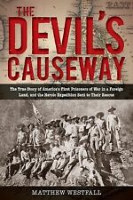 The Devil's Causeway: The True Story of America's First Prisoners of War in the