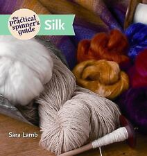 NEW - The Practical Spinner's Guide - Silk by Lamb, Sara