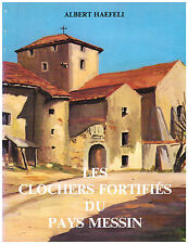 HAEFELI Albert - LES CLOCHERS FORTIFIES DU PAYS MESSIN - TOME 1 - DEDICACE