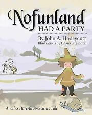 Another Hare-Brain Science Tale Ser.: Nofunland Had a Party : Another...