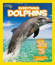 National Geographic Kids Everything Dolphins: Dolphin Facts, Photos, and Fun tha