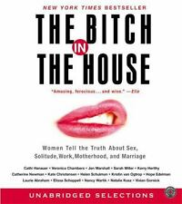 THE BITCH OF THE HOUSE:  Women Tell the Truth (CD, Unabridged)---5+ HRS