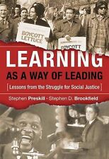 Learning As a Way of Leading : Lessons from the Struggle for Social Justice...