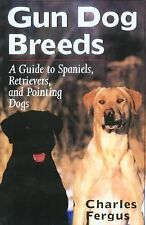 Gun Dog Breeds: A Guide to Spaniels, Retrievers, and Pointing Dogs-ExLibrary