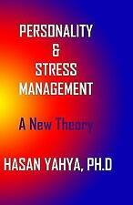 Pesonality and Stress Management : A New Theory by Hasan Yahya (2008, Paperback)