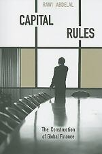 Capital Rules : The Construction of Global Finance by Rawi Abdelal (2009,...