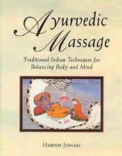 Ayurvedic Massage : Traditional Indian Techniques for Balancing Body and Mind...