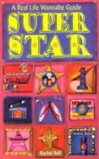 Bell, Rachel Super Star: A Real Life Wannabe Guide! (A hip chick's guide to the