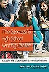 The Successful High School Writing Center: Building the Best Program with Your S