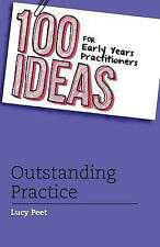 100 Ideas for Early Years Practitioners: Outstanding Practice by Lucy Peet...