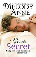 The Tycoon's Secret: Baby for the Billionaire by Anne, Melody -Paperback